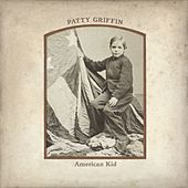 Play & Download American Kid by Patty Griffin | Napster