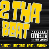 2 tha Beat (Global Graffiti feat. Gunnuh) by Global Graffiti