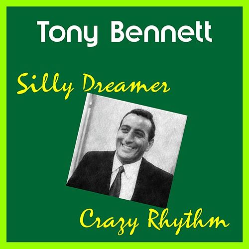 Play & Download Silly Dreamer by Tony Bennett | Napster