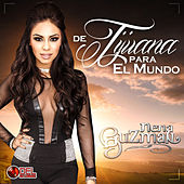 Play & Download De Tijuana para el Mundo by Nena Guzman | Napster
