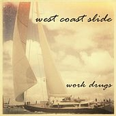 Play & Download West Coast Slide by Work Drugs | Napster