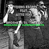 Brothers Til' the End (feat. Alter Ego) by Young Kropes