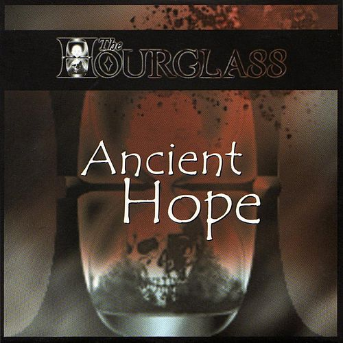Ancient Hope by Hour Glass