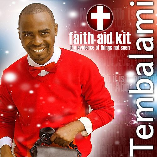 Play & Download Faith Aid Kit by Tembalami   Napster