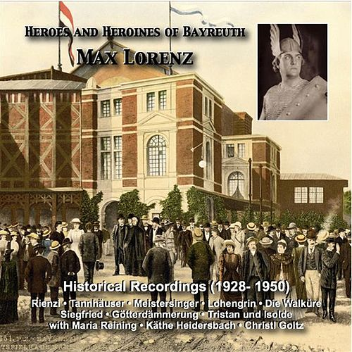 Play & Download Heroes and Heroines of Bayreuth: Max Lorenz (Historical Recordings 1928-1950) by Max Lorenz | Napster