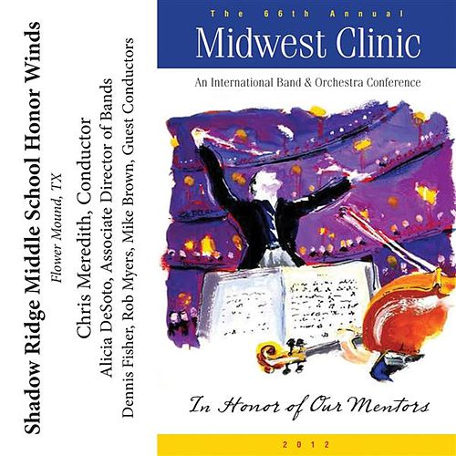 Play & Download 2012 Midwest Clinic: Shadow Ridge Middle School Honor Winds by Shadow Ridge Middle School Honor Winds | Napster