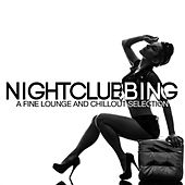 Play & Download Nightclubbing a Fine Lounge and Chillout Selection by Various Artists   Napster
