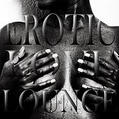 Play & Download Erotic Love Lounge, Vol. 1 (Sexy and Soulful Bedroom Chiller) by Various Artists | Napster