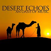 Desert Echoes, an Oasis of Music by Various Artists