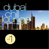 Play & Download Dubai Chill Lounge by Various Artists | Napster