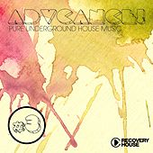 Advance!, Vol. 3 (Pure Underground House Music) by Various Artists