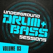 Play & Download Underground Drum & Bass Sessions Vol. 3 - EP by Various Artists | Napster