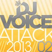 Play & Download Dj Voice Attack 2013/02 by Various Artists | Napster