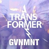 Play & Download Gvnmnt by Transformer | Napster