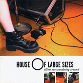 Play & Download Idiots Out Wandering Around by House of Large Sizes | Napster