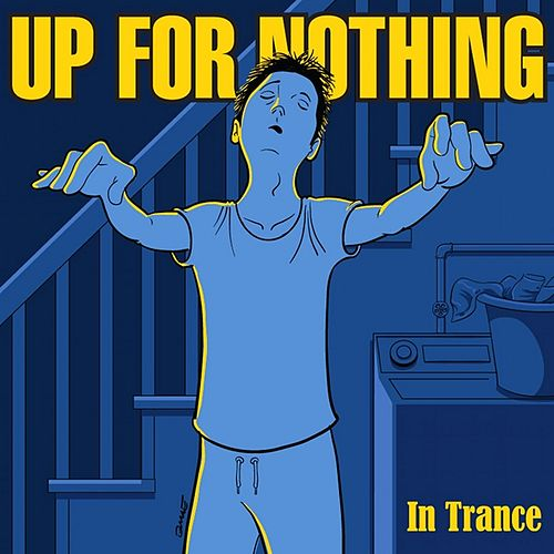 Play & Download In Trance by Up for Nothing | Napster