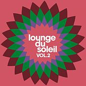 Lounge Du Soleil Vol. 2 by Various Artists
