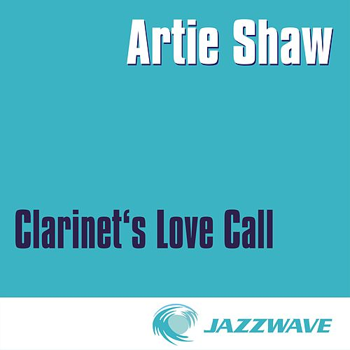 Clarinet's Love Call by Artie Shaw