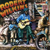 Play & Download The Original Rolling Stone by Robert Wilkins | Napster