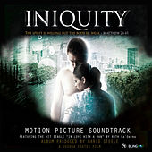Play & Download Iniquity - Motion Picture Soundtrack by Various Artists | Napster