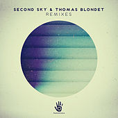 Play & Download Second Sky & Thomas Blondet Remixes by Various Artists | Napster
