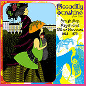 Piccadilly Sunshine Part One - British Pop Psych and Other Flavours 1965-1970 (Remastered) by Various Artists