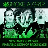 Play & Download Smoke a Grip (feat. Se7en) by Sicktanick | Napster