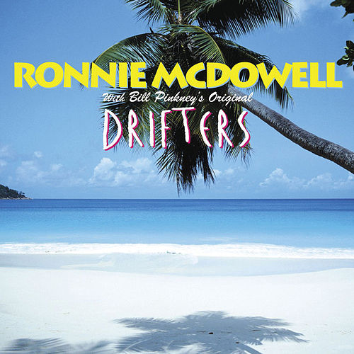 Ronnie McDowell & The Drifters by Ronnie McDowell