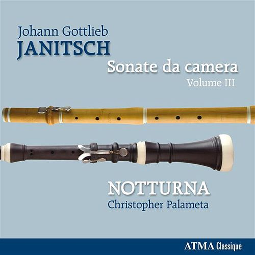 Play & Download Janitsch: Sonate da camera, Vol. 3 by Notturna | Napster