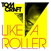 Play & Download Like a Roller by Tomcraft | Napster