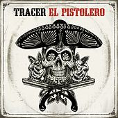 Play & Download El Pistolero by Tracer | Napster