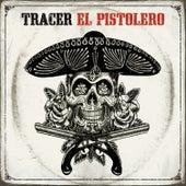 El Pistolero by Tracer