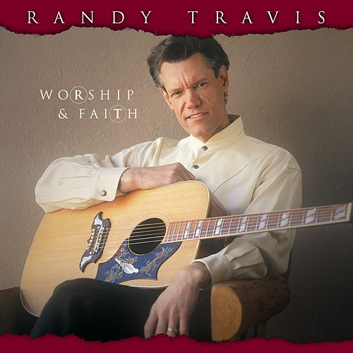 Play & Download Worship & Faith by Randy Travis | Napster