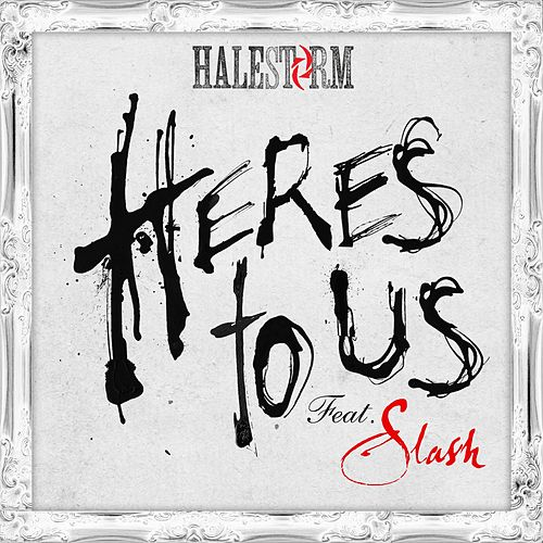 Play & Download Here's To Us (feat. Slash) by Halestorm | Napster