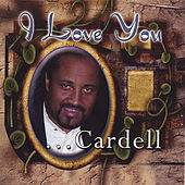 Play & Download I Love You by Cardell | Napster