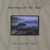 Journey of the Soul by Christopher Paul