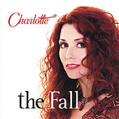 Play & Download The Fall by Charlotte | Napster