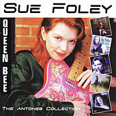 Play & Download The Antones Collection by Sue Foley | Napster
