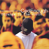 Play & Download Strange To The World by CedEnough | Napster