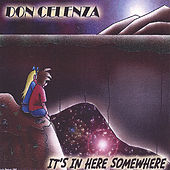 Play & Download It's In Here Somewhere by Don Celenza | Napster