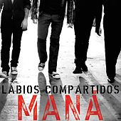 Play & Download Labios Compartidos by Maná | Napster