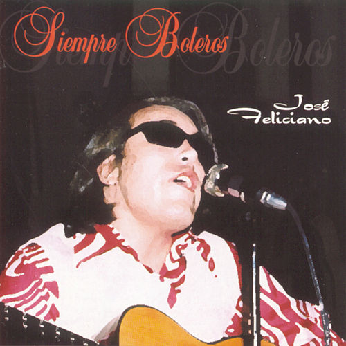 Play & Download Siempre Boleros by Jose Feliciano | Napster