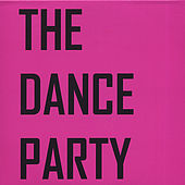 Play & Download The Dance Party EP by The Dance Party | Napster