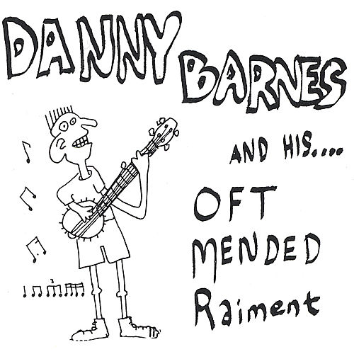 Play & Download Oft Mended Raiment by Danny Barnes | Napster