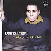 Play & Download Absolute Quintet by Dafnis Prieto | Napster