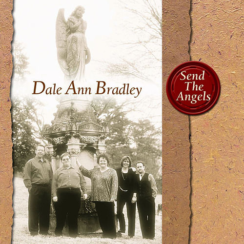Play & Download Send The Angels by Dale Ann Bradley | Napster