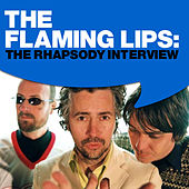 The Flaming Lips: The Rhapsody Interview by The Flaming Lips
