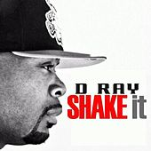 Play & Download Shake It by D-Ray | Napster