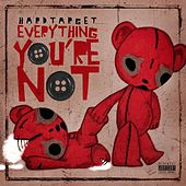 Play & Download Everything You're Not by Hard Target  | Napster