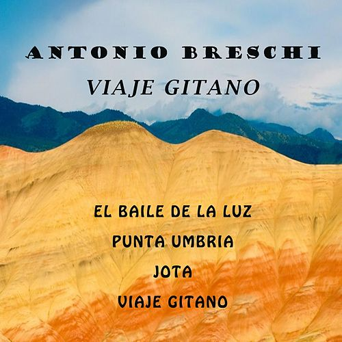 Play & Download Viaje Gitano by Antonio Breschi | Napster